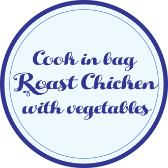 Cook in bag Roast Chicken with vegetables